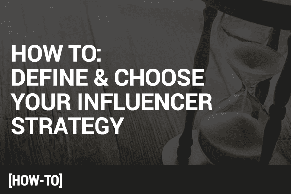 how to define an influencer strategy