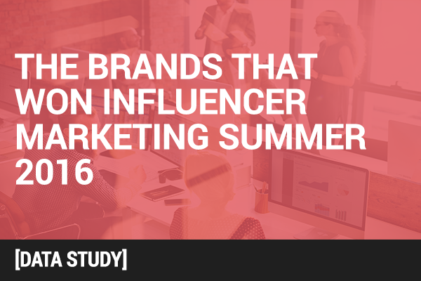 influencer_marketing_campaigns_summer_2016