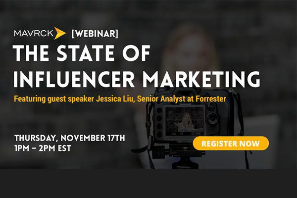 [Webinar] Join Mavrck for 'The State of Influencer Marketing' with Featured Guest Jessica Liu, Forrester